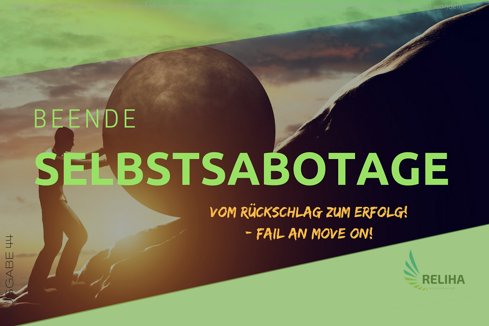 Stoppe Selbstsabotage: Fail And Move On