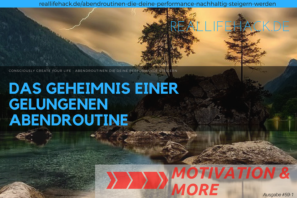Consciously Create Your Life – Abendroutinen zur Performance Steigerung