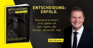 Erfolg ist kein Glück – Triff die Entscheidung zum Erfolg – Buch von Dirk Kreuter
